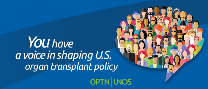 You have a voice in shaping US organ transplant policy